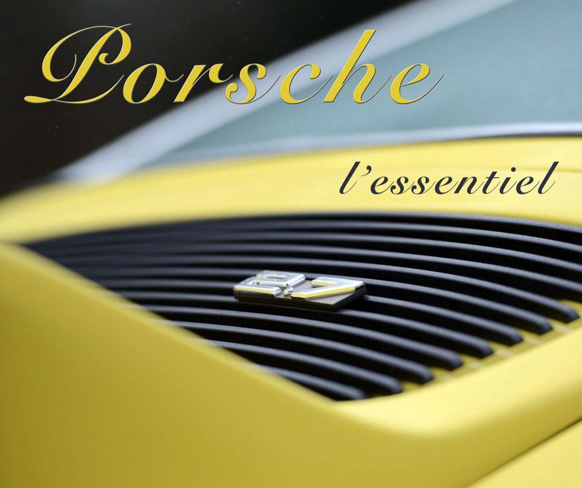 Porsche l'essentiel par A. Séné